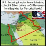 U.S. Securing Iraq for Israel & Collecting 9 Billion in Oil Revenues for Terrorists?