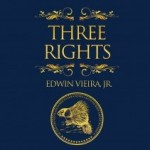 """Three Rights"" – A Key to Our Victory over Tyranny"